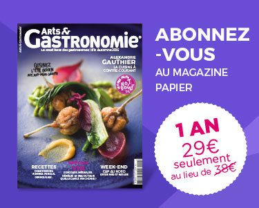 Abonnez-vous au magazine Arts & Gastronomie