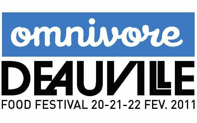 Deauville accueille le Omnivore Food Festival 20-21-22 Février 2011. La cuisine a plus d'imagination depuis qu'elle a son festival.