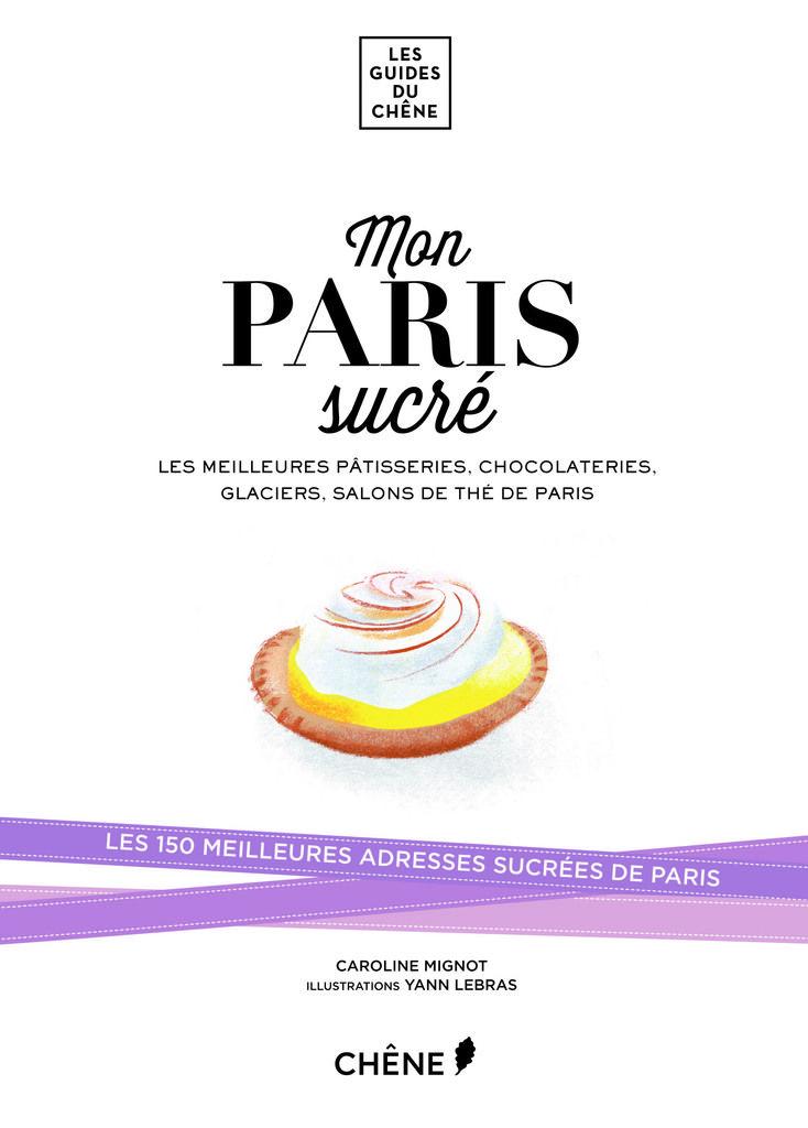 Mon Paris Sucr Les Bonnes Adresses Sucr Es Retenir