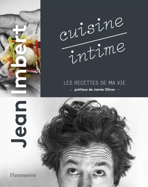 Cuisine intime  les recettes de ma vie Jean Imbert