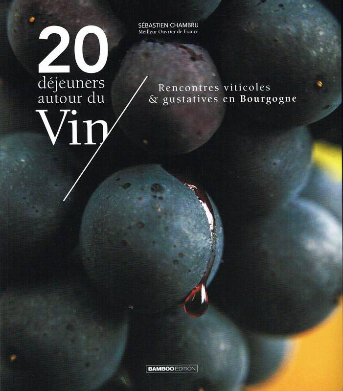 Sébastien Chambru 20 déjeuners autour du vin
